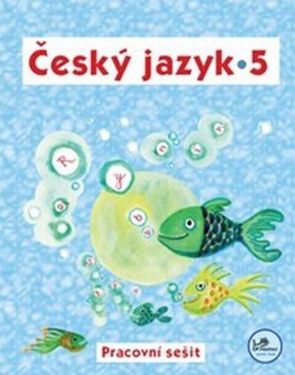 Český jazyk 5 Pracovní sešit