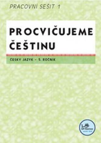Procvičujeme češtinu 5. ročník pracovní sešit 1