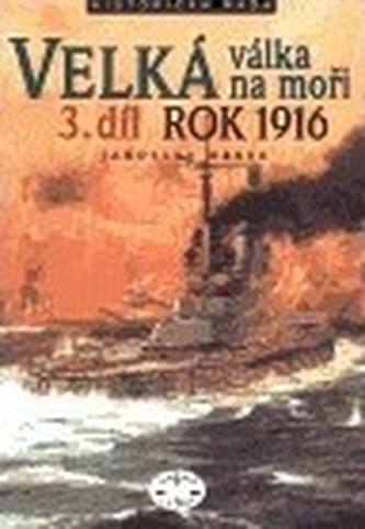 Velká válka na moři 3.díl 1916