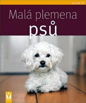 Malá plemena psů - Susane Müller-Rielinger