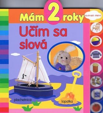 Mám 2 roky - Učím sa slová - leporelo