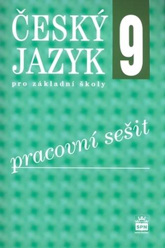 Český jazyk 9 pro základní školy Pracovní sešit