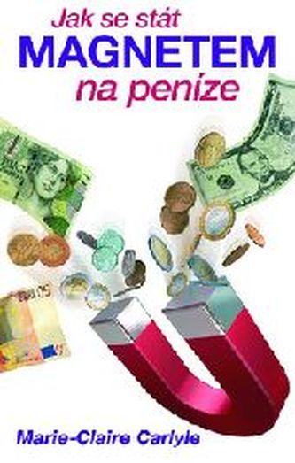 Jak se stát magnetem na peníze