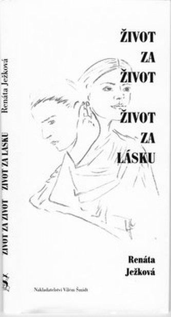 Život za život Život za lásku - Renáta Ježková