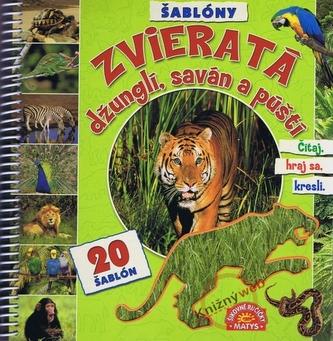 Zvieratá džunglí, saván a púští