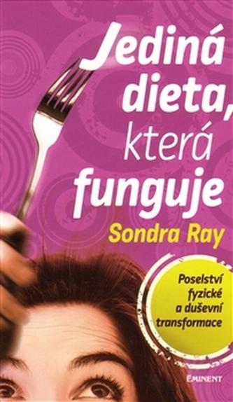 Jediná dieta, která funguje - Sondra Ray