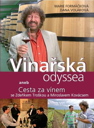 Vinařská odyssea aneb Cesta za vínem se Zdeňkem Troškou a Miroslavem Kovácsem