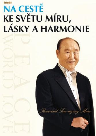Na cestě ke světu míru, lásky a harmonie