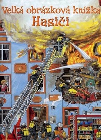 Velká obrázková knížka Hasiči
