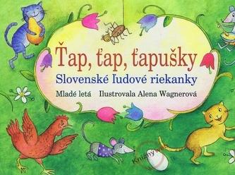 Ťap, ťap, ťapušky  - Slovenské ľudové riekanky