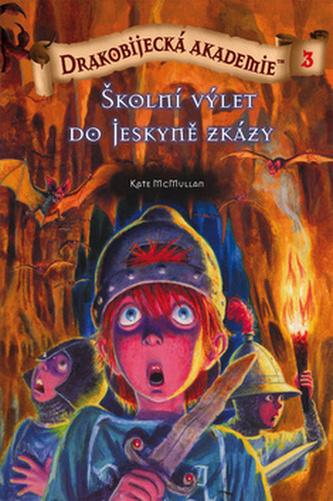 Drakobijecká akademie 3 Školní výlet do Jeskyně zkázy