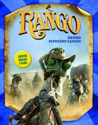 Rango hrdina divokého západu Obrázková knížka