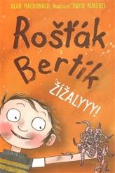 Rošťák Bertík Žížalyyy!