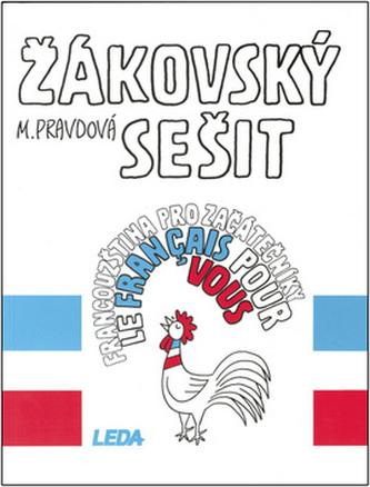 Francouzština pro začátečníky žákovský sešit - Marie Pravdová; Pavel Rak
