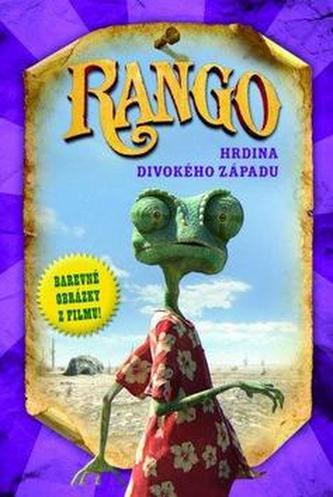Rango hrdina divokého západu Filmový příběh