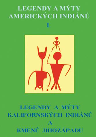Legendy a mýty amerických Indiánů I.