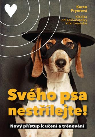 Svého psa nestřílejte!