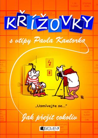Křížovky s vtipy P. Kantorka - Jak přežít cokoliv