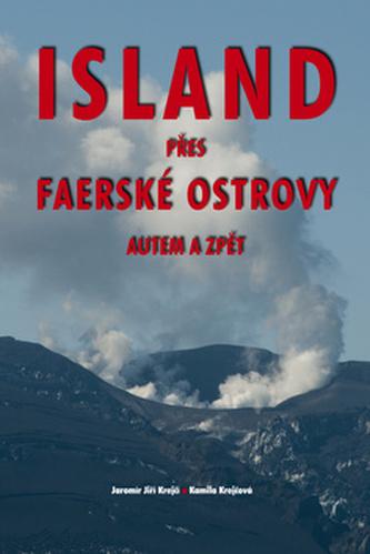 Island přes Faerské ostrovy autem a zpět