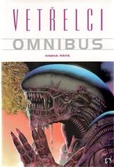 Vetřelci Omnibus Kniha pátá