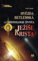 Hvězda betlémská a chronologie života Ježíše Krista