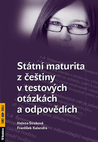 Státní maturita z češtiny v testových otázkách a odpovědích - Helena Straková