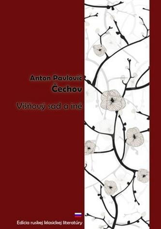 Višňový sad a iné - Anton Pavlovič Čechov