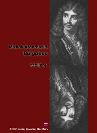 Moliére - Michail Afanasjevič Bulgakov