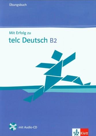 Mit Erfolg zu telc Deutsch B2 - Ubungsbuch