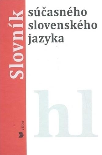 Slovník súčasného slovenského jazyka hl - Alexandra Jarošová; Klára Buzássyová