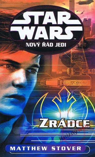 STAR WARS Nový řád Jedi Zrádce