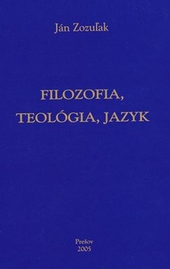 Filozofia, teológia, jazyk - Ján Zozužak