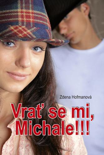 Vrať se mi, Michale!!!