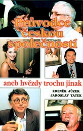 Průvodce českou společností aneb hvězdy trochu jinak