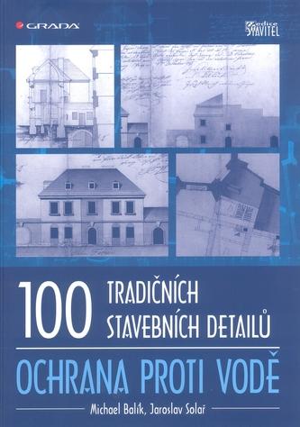 100 tradičních stavebních detailů Ochrana proti vodě