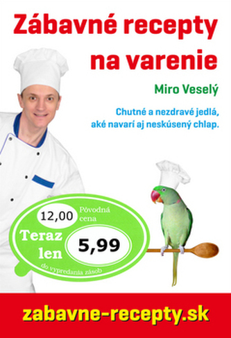 Zábavné recepty na varenie - Miro Veselý