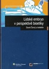 Lidské embryo z perspektivy bioetiky