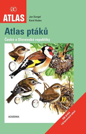 Atlas ptáků České a Slovenské republiky - Jan Dungel; Karel Hudec