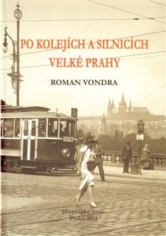 Po kolejích a silnicích velké Prahy