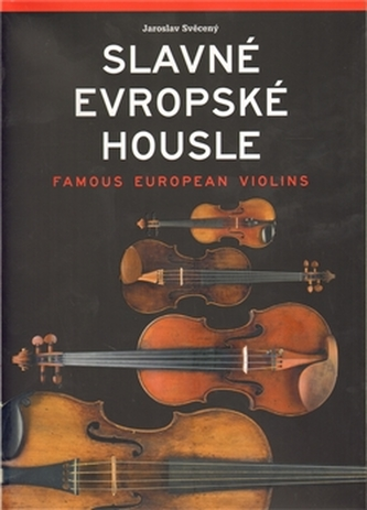 Slavné evropské housle / Famous European Violins