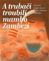A trubači troubili mambo Zambezi