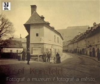 Josef Kunzfeld. Fotograf a muzeum/fotograf a město