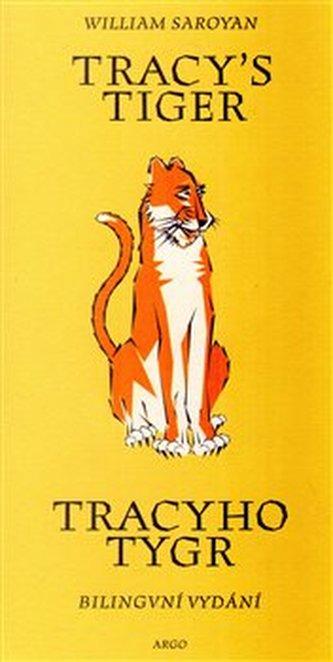 Tracy`s Tiger/Tracyho tygr - William Saroyan