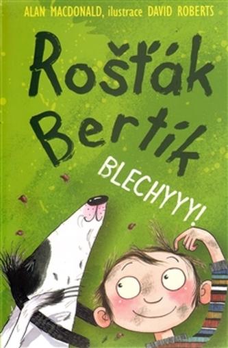 Rošťák Bertík – Blechyyy!