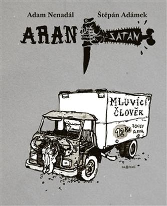 Aran Satan: Mluvící člověk