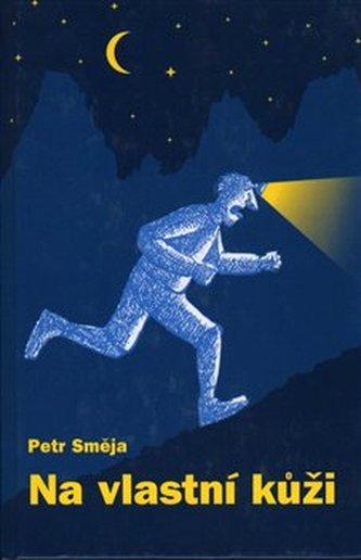 Na vlastní kůži - Petr Směja