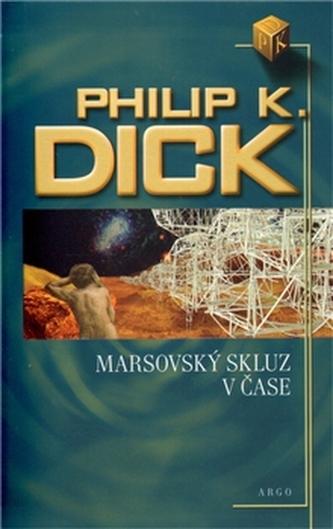 Marsovský skluz v čase - Philip K. Dick