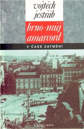 Brno- můj Amarcord v čase zatmění