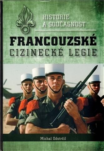Historie a současnost francouzské cizinecké legie