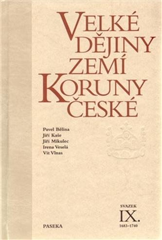 Velké dějiny zemí Koruny české IX. (1683 – 1740)